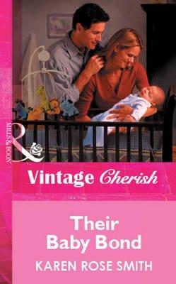 Their Baby Bond (Electronic book text, ePub First edition): Karen Rose Smith
