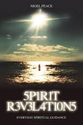 5p1r1t R3v3l4t10n5 - Everyday Spiritual Guidance (Electronic book text, 2nd): Nigel Peace