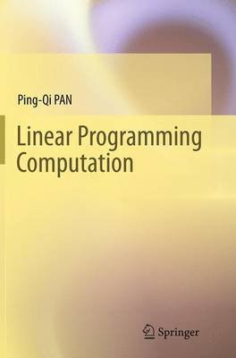Linear Programming Computation (Paperback, Softcover reprint of the original 1st ed. 2014): Ping-Qi PAN