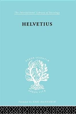 Helvetius - His Life and Place in the History of Educational Thought (Electronic book text): Ian Cumming