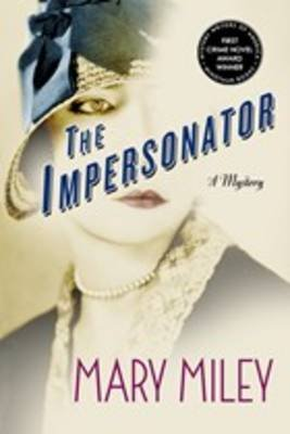 The Impersonator (Paperback): Mary Miley
