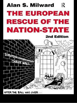 The European Rescue of the Nation State (Electronic book text, 2nd New edition): Alan S. Milward