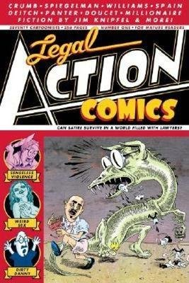 Legal Action Comics Volume 1 (Paperback): Art Spiegelman, Robert R Crumb, Robert Williams, Kim Deitch, Tony Millionaire