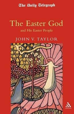 The Easter God (Paperback): John V. Taylor