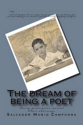 The Dream of Being a Poet - Smcvinicius Poetry, Poetic Prose, Musical Letters and Essays (Paperback): Sm Salvador Mario...