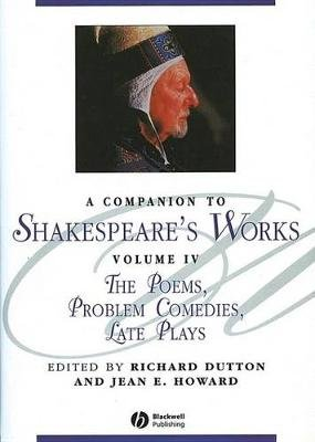 A Companion to Shakespeare's Works, Volumr IV - The Poems, Problem Comedies, Late Plays (Electronic book text, Volume IV...