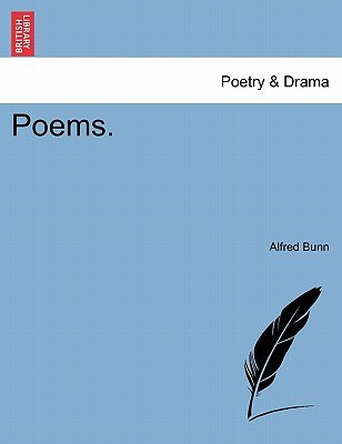 Poems. (Paperback): Alfred Bunn
