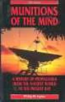 Munitions of the mind - A history of propaganda from the ancient world to the present era (Paperback, New ed): Philip M. Taylor