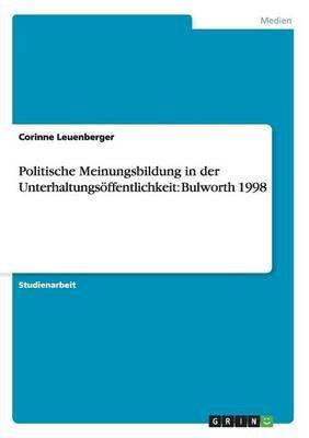 Politische Meinungsbildung in Der Unterhaltungsoffentlichkeit - Bulworth 1998 (German, Paperback): Corinne Leuenberger