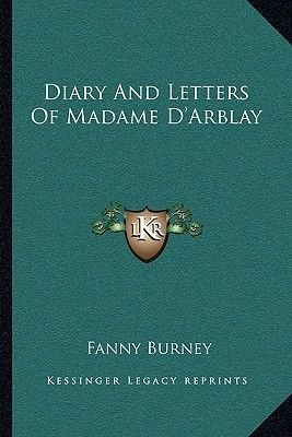 Diary and Letters of Madame D'Arblay (Paperback): Frances Burney