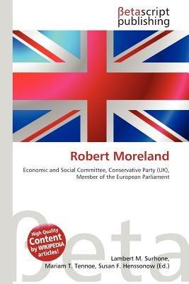 Robert Moreland (Paperback): Lambert M. Surhone, Mariam T. Tennoe, Susan F. Henssonow