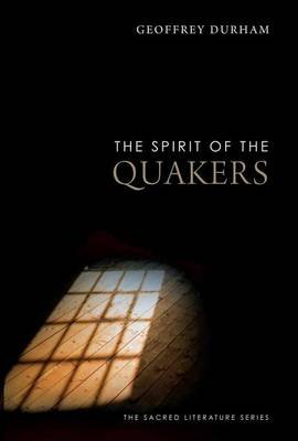 Spirit of the Quakers (Electronic book text): Geoffrey Durham