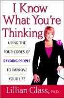 I Know What You're Thinking - Using the Four Codes of Reading People to Improve Your Life (Hardcover): L. Glass
