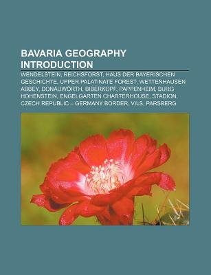 Bavaria Geography Introduction - Wendelstein, Reichsforst, Haus Der Bayerischen Geschichte, Upper Palatinate Forest,...