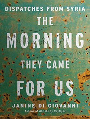 The Morning They Came For Us - Dispatches from Syria (MP3 format, CD, Unabridged edition): Janine di Giovanni