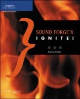 Sound Forge X Ignite! (Paperback): Brian Smithers