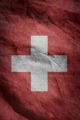 The Swiss National Flag, for the Love of Switzerland - Blank 150 Page Lined Journal for Your Thoughts, Ideas, and Inspiration...
