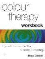 Colour Therapy Workbook - The Classic Guide from the Pioneer of Colour Healing (Paperback, New Ed): Theo Gimbel