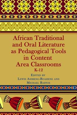 African Traditional and Oral Literature as Pedagocal Tools in Content Area Classrooms, K-12 (Electronic book text): Lewis...