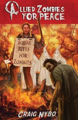 Allied Zombies for Peace (Paperback): Craig Nybo