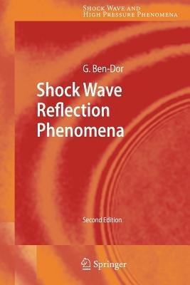 Shock Wave Reflection Phenomena (Paperback): Gabi Ben-Dor