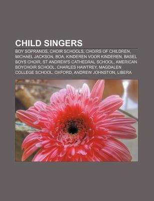 Child Singers - Boy Sopranos, Choir Schools, Choirs of