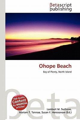Ohope Beach (Paperback): Lambert M. Surhone, Mariam T. Tennoe, Susan F. Henssonow
