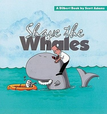 Shave the Whales (Paperback, Original ed.): Scott Adams