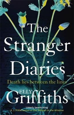 The Stranger Diaries - Death Lies Between the Lines (Paperback): Elly Griffiths