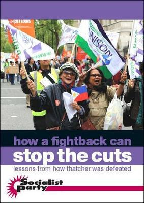 How a Fightback Can Stop the Cuts - Lessons from How Thatcher Was Defeated (Pamphlet): Hannah Sell