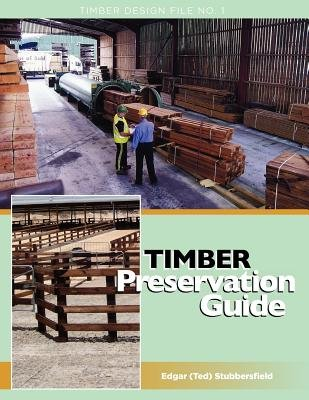 Timber Preservation Guide (Paperback): Edgar M. Stubbersfield