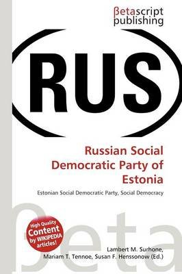 Russian Social Democratic Party of Estonia (Paperback): Lambert M. Surhone, Mariam T. Tennoe, Susan F. Henssonow