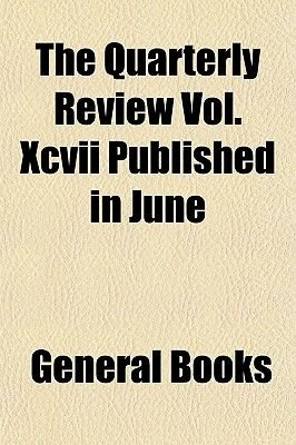 The Quarterly Review Vol. XCVII Published in June & September, 1855. (Paperback): Books Group
