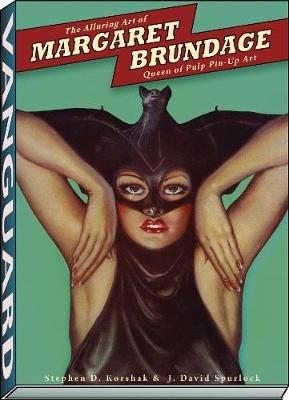 The Alluring Art of Margaret Brundage - Queen of Pulp Pin-Up Art (Paperback): A01, Stephen d Korshak, J. David Spurlock