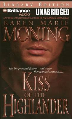 Kiss of the Highlander (MP3 format, CD, Library): Karen Marie Moning