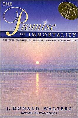 The Promise of Immortality - The True Teachings of the Bible and the Bhagavad Gita (Paperback): J. Donald Walters