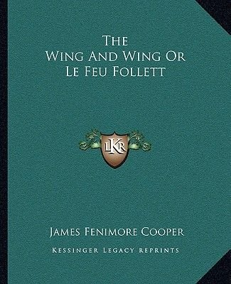 The Wing and Wing or Le Feu Follett (Paperback): James Fenimore Cooper