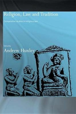 Religion, Law and Tradition - Comparative Studies in Religious Law (Electronic book text): Andrew Huxley