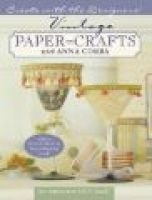 Vintage Paper Crafts with Anna Corba (Hardcover): Anna Corba