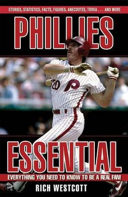 Phillies Essential - Everything You Need to Know to be a Real Fan (Electronic book text):
