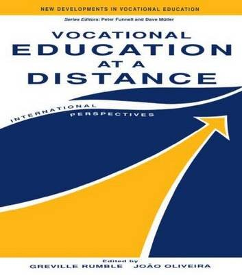 Vocational Education at a Distance - International Perspectives (Hardcover): Joao Oliveira, Greville Rumble