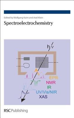 Spectroelectrochemistry (Hardcover): Wolfgang Kaim, Axel Klein