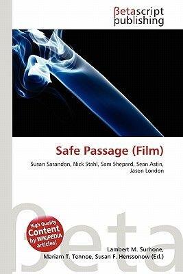 Safe Passage (Film) (Paperback): Lambert M. Surhone, Mariam T. Tennoe, Susan F. Henssonow