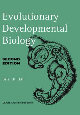 Evolutionary Developmental Biology (Hardcover): Brian K. Hall
