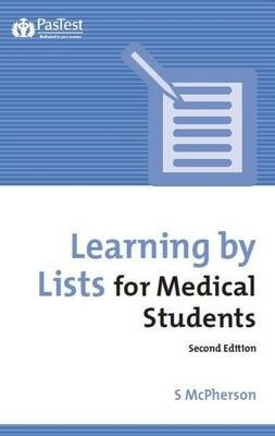 Learning by Lists for Medical Students (Electronic book text, 2nd Revised edition): Stuart McPherson