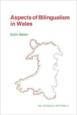 Aspects of Bilingualism in Wales (Paperback, Outside US/Canada): Colin Baker