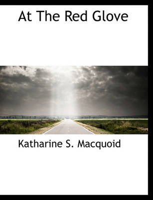 At the Red Glove (Paperback): Katharine S. Macquoid