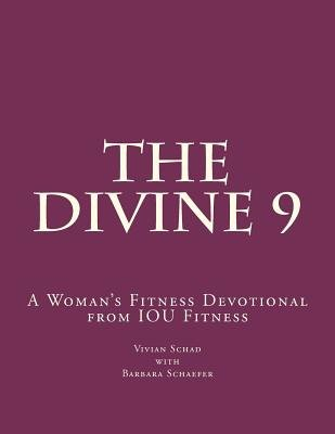 The Divine 9 - A Woman's Fitness Devotional from Iou Fitness (Paperback): Vivian K Schad
