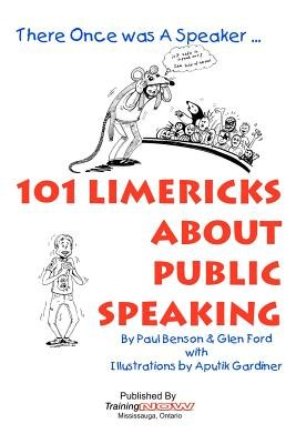 101 Limericks about Public Speaking - There Once Was a Speaker ... (Paperback): Paul Benson, Glen Ford