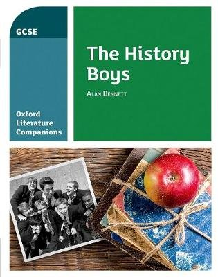 Oxford Literature Companions: The History Boys (Paperback): Carmel Waldron, Peter Buckroyd